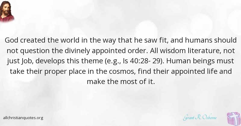 Grant R Osborne Quote About Life Order Wisdom World All