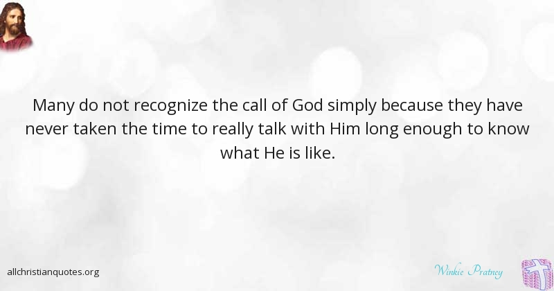 Winkie Pratney Quote About Never Call Enough Recognize