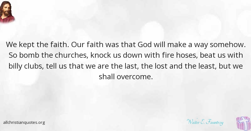 Walter E Fauntroy Quote About Faith Lost Overcome Churches