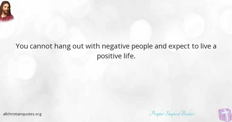 Prophet Shepherd Bushiri Quote About Life Negative People