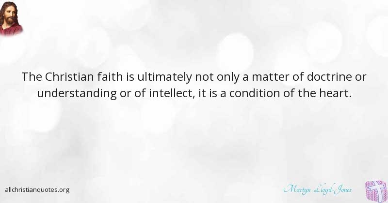 Martyn Lloyd-Jones Quote About: #Christian, #Doctrine