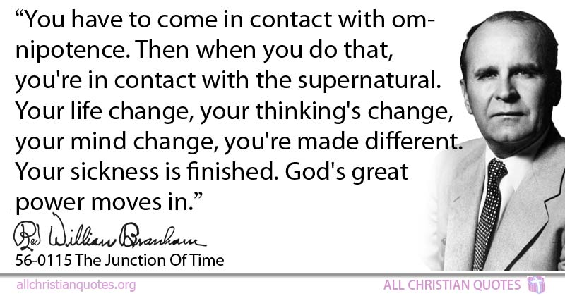 William Marrion Branham Quote About Change Life Mind