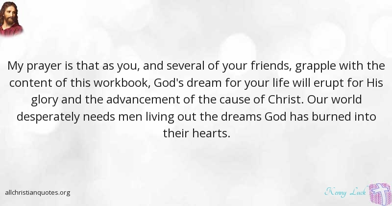 Kenny Luck Quote About Christ Heart Prayer Dream All