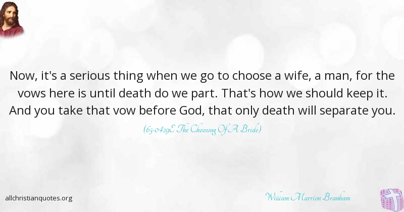 william marrion branham quote about marriage serious wife