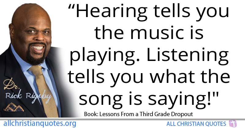 Rick Rigsby Quote about: #Music, #You, #Song, #Playing ...