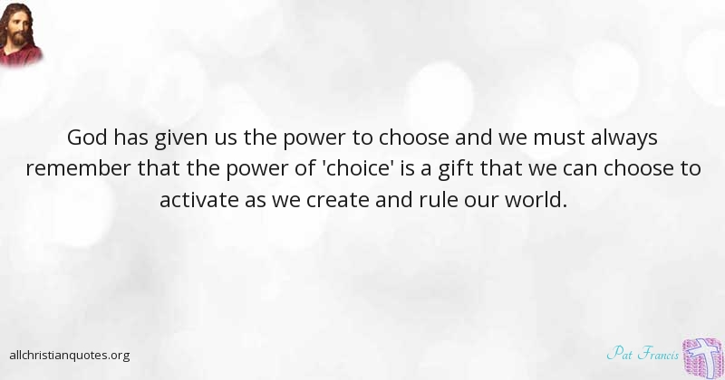 Pat Francis Quote About Choose Power World Activate All