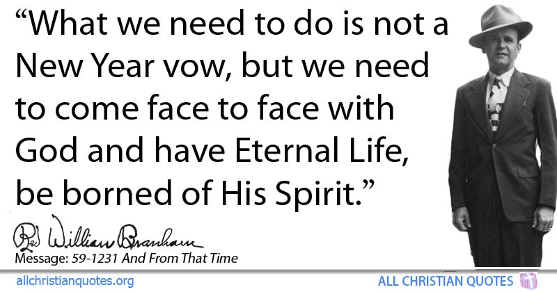 William Marrion Branham Quote about: #Holy Spirit, #Need, #New Year ...