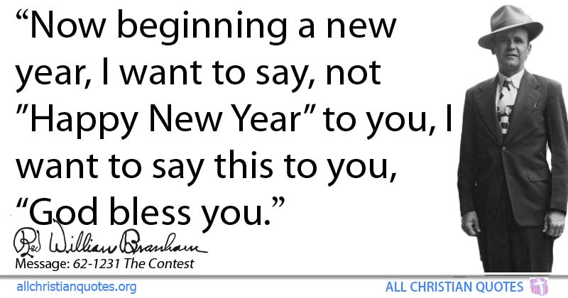 William Marrion Branham Quote about: #Beginning, #New Year, #Happy ...