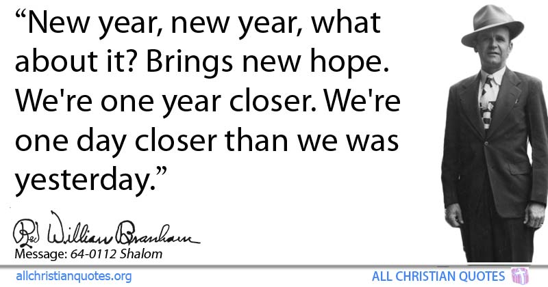 William Marrion Branham Quote about: #Hope, #New Year, #Yesterday ...