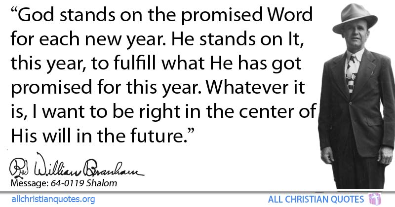 William Marrion Branham Quote about: #Future, #New Year, #Stand ...