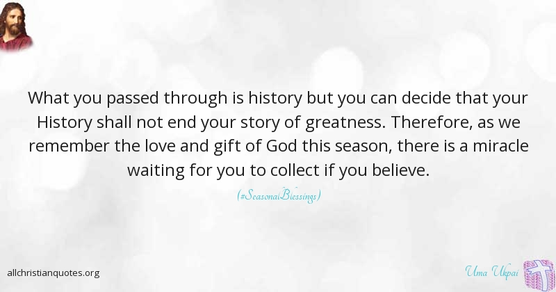 Uma Ukpai Quote About Being Believe History Pass All
