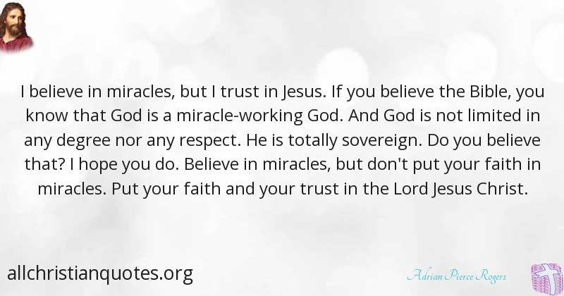 Adrian Pierce Rogers Quote About Trust Believe Jesus