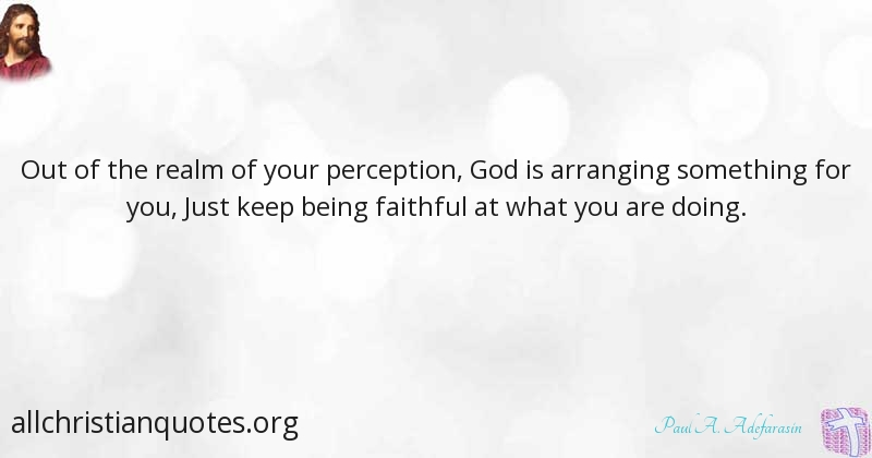 Paul A Adefarasin Quote About Something God Keep Faithful