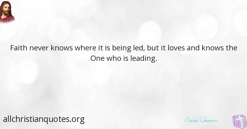 Oswald Chambers Quote about: #Never, #Faith, #Lead, #Love, #New Year ...