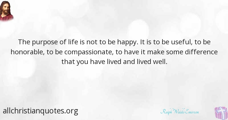 Ralph Waldo Emerson Quote About Happy Life Purpose Lived