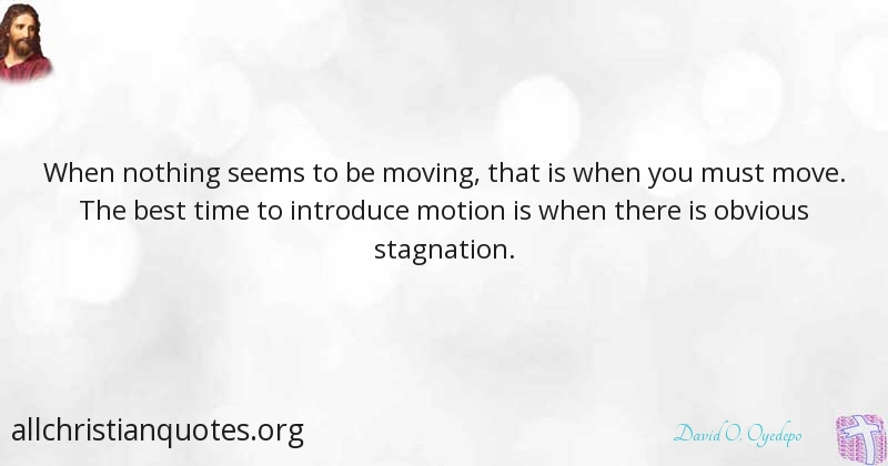 Divine Love Quotes David Ooyedepo Quote About Move Nothing Divine Love