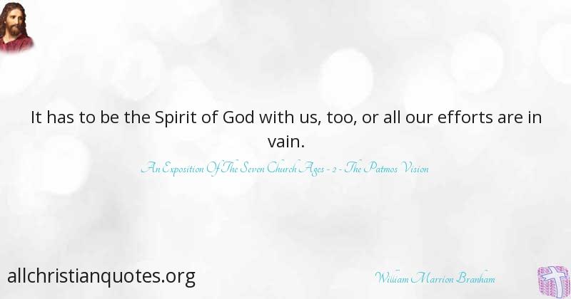 William Marrion Branham Quote About Efforts Leadership Spirit