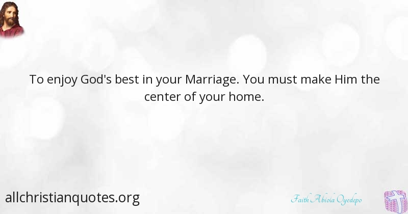 faith abiola oyedepo quote about marriage thinks cherished
