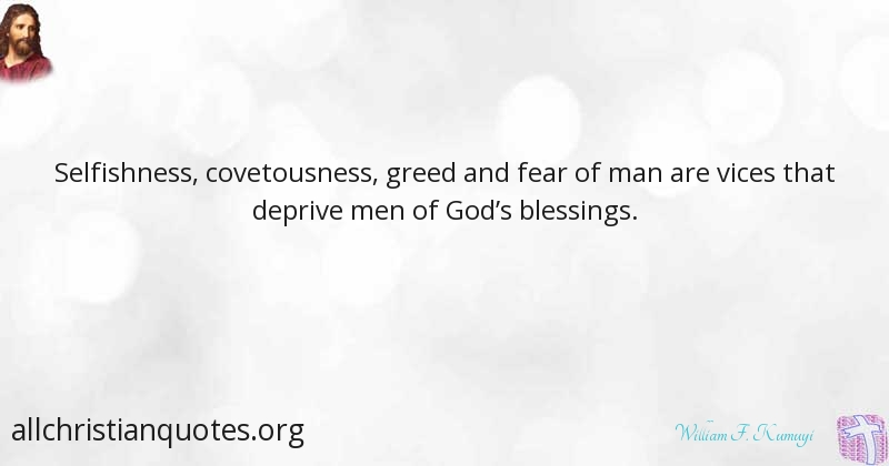 William F Kumuyi Quote About Men Blessings Fear Selfishness