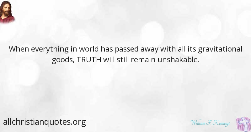 William F Kumuyi Quote About Everything Truth World