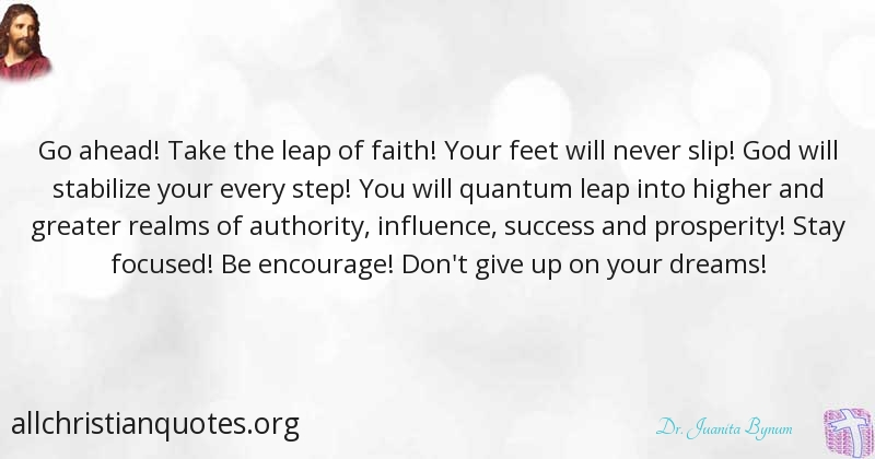 Dr Juanita Bynum Quote About Dream Faith Success Step