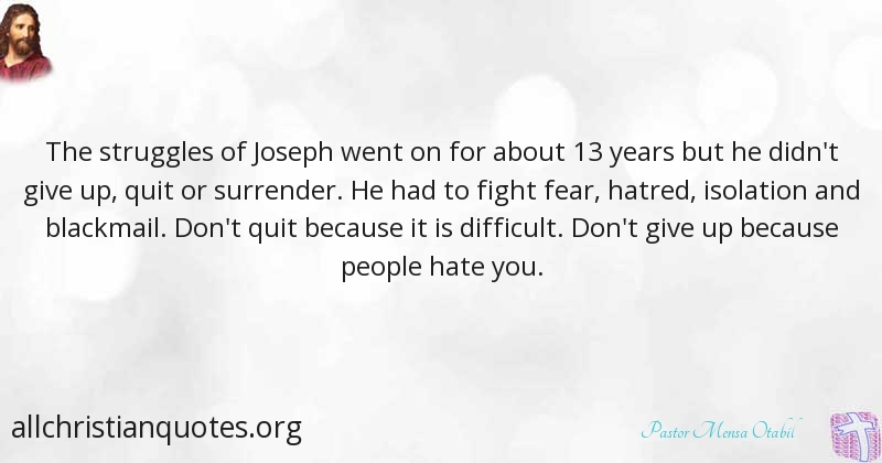 pastor mensa otabil quote about difficult never give up