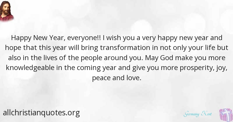 Germany Kent Quote about: #Love, #New Year, #Transformation, #Happy ...