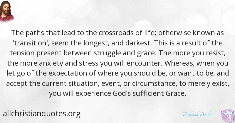 Deborah Brodie Quote About Cross Life Transition Path All