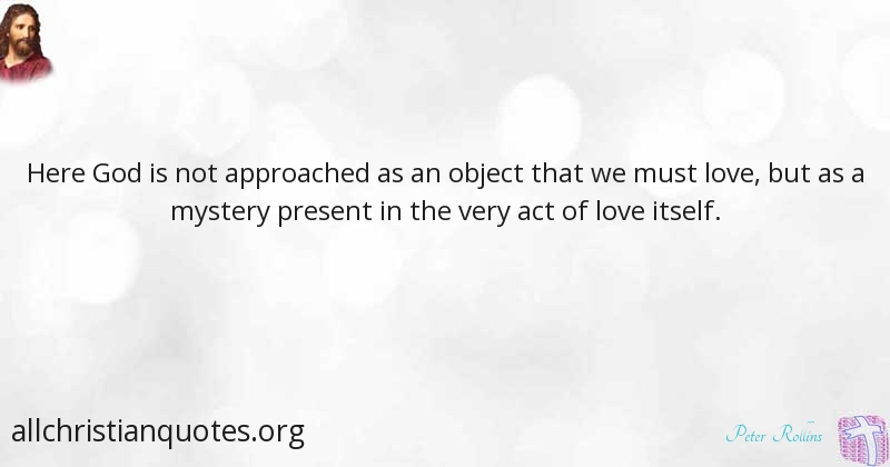 Peter Rollins Quote About Act Love Present Approach All