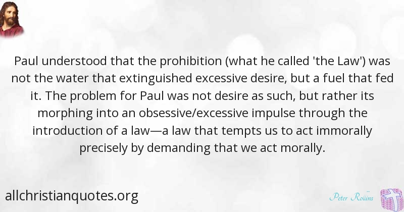 Peter Rollins Quote About Desire Law Prohibition Tempts