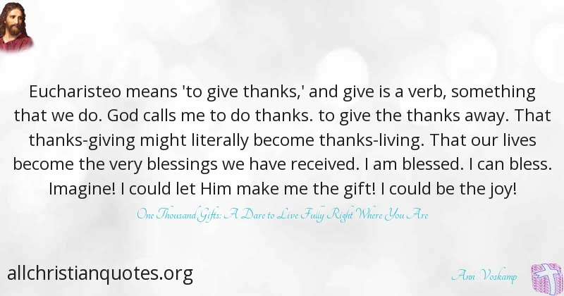 Ann Voskamp Quote about: #Something, #Blessings, #Joy ...