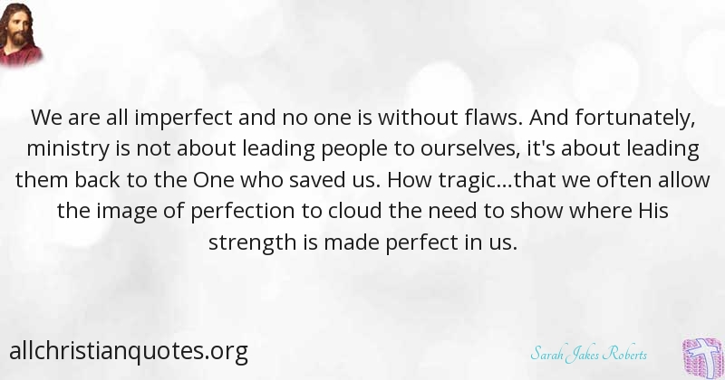 sarah jakes roberts quote about people perfect strength
