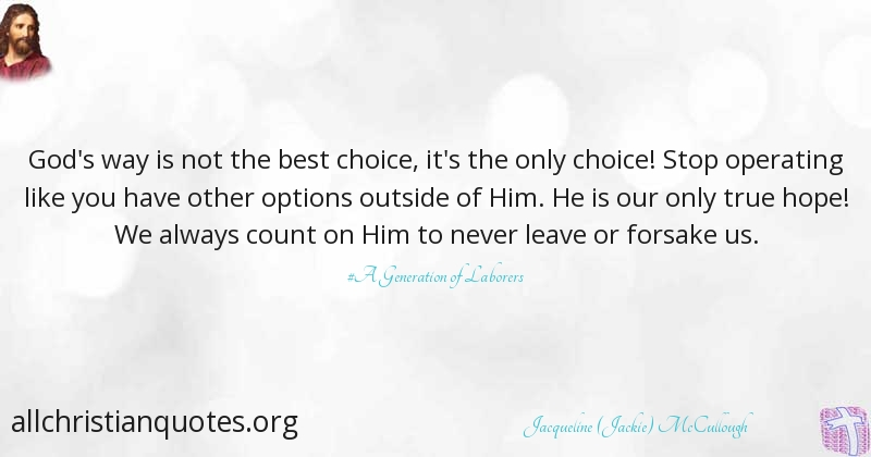 Jacqueline Jackie Mccullough Quote About Best Choice Hope