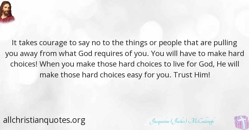 Jacqueline (Jackie) McCullough Quote about: #Courage, #People
