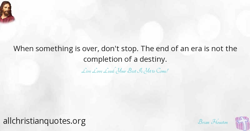 Brian Houston Quote About Something Stop Destiny Complete