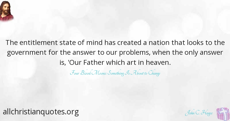 John C Hagee Quote About Heaven Mind Problems Government