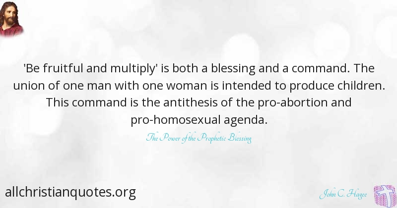 John C Hagee Quote About Abortion Blessing Faithful Agenda