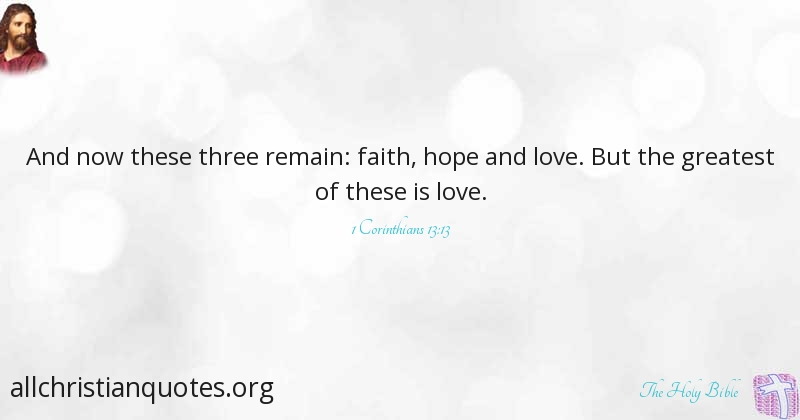 The Holy Bible Quote About Hope Faith Love Greatest All Extraordinary Faith Love Hope Quotes
