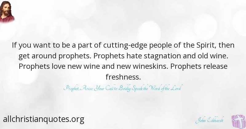 John Eckhardt Quote about: #People, #Spirit, #Prophet, #Edge