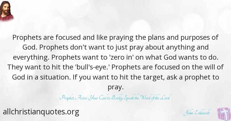 John Eckhardt Quote about: #Everything, #Focus, #Situation