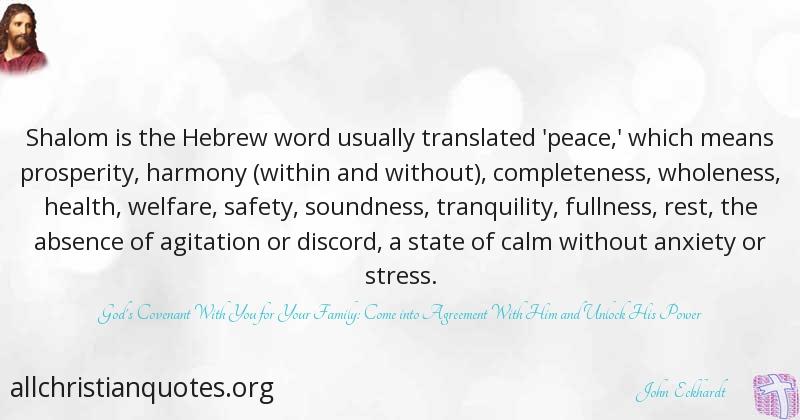 John Eckhardt Quote About Peace Prosperity Stress Shalom