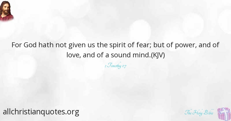 The Holy Bible Quote About Fear Love Mind Sound All