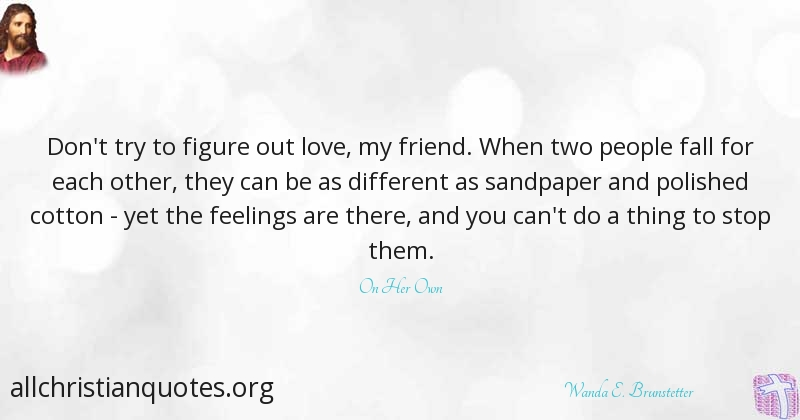 Wanda E. Brunstetter Quote about: #Feelings, #Love, #Thing ...