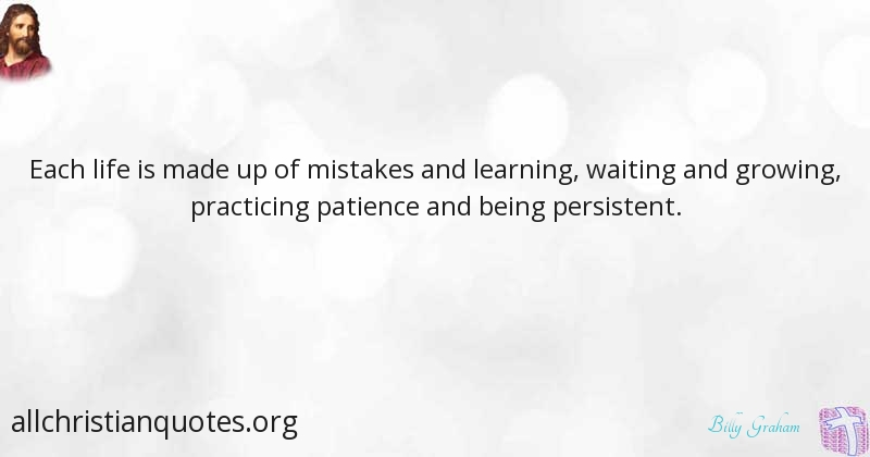 Billy Graham Quote About Learning Patience Mistakes Made