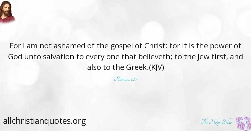 The Holy Bible Quote About Salvation Ashamed Jesus Christ