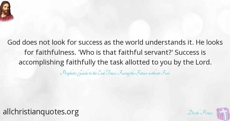 Derek Prince Quote About Accomplish Success Understand