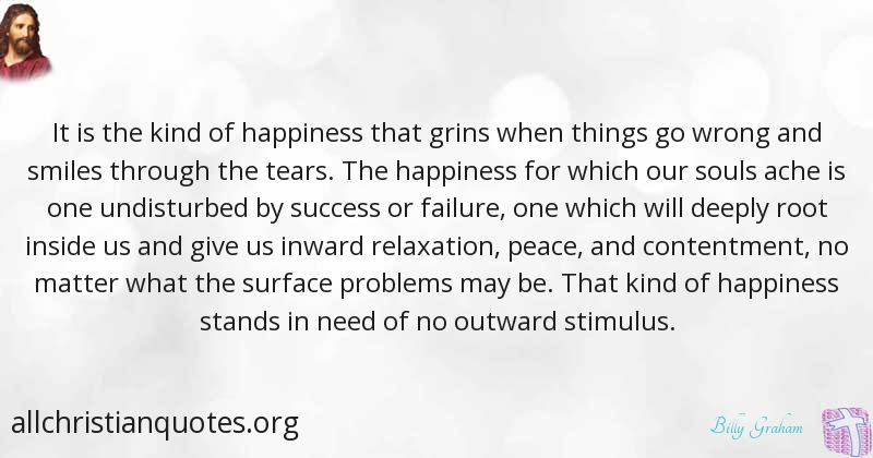 Billy Graham Quote About Happiness Smile No Matter Tear