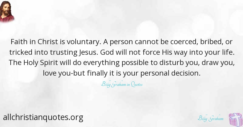 Billy Graham Quote About Decision Life Person Faith In God