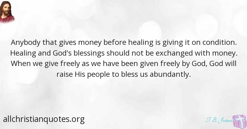 T B Joshua Quote About Give Money People Condition All