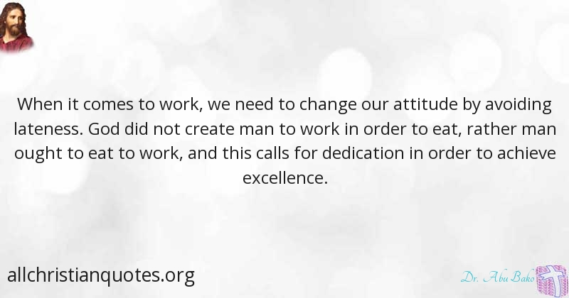 Dr Abu Bako Quote About Attitude Excellence Work Lateness
